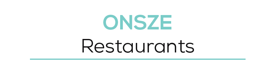 Onsze Restaurants